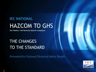 HAZCOM TO GHS (For Workers  Not Recently  HazCom  Compliant) THE CHANGES  TO THE STANDARD