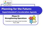 Planning for the Future:    Superintendent s Acceleration Agenda