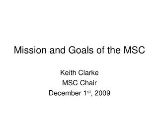 Mission and Goals of the MSC