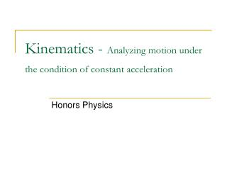 Kinematics - Analyzing motion under the condition of constant acceleration