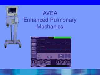 AVEA  Enhanced Pulmonary  Mechanics