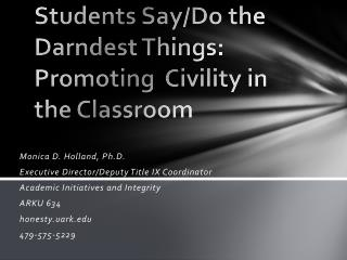 Students Say/Do the Darndest Things: Promoting  Civility in the Classroom