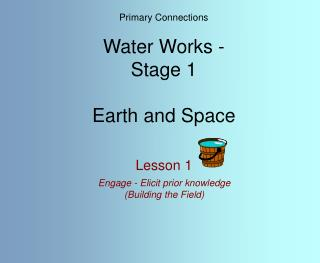 Primary Connections Water Works - Stage 1 Earth and Space