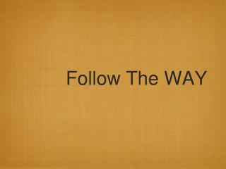 Follow The WAY