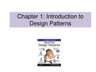 Chapter 1: Introduction to Design Patterns