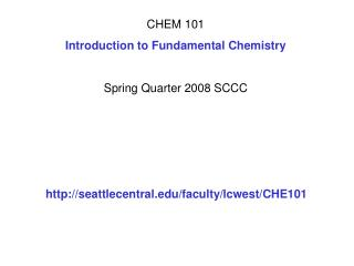CHEM 101 Introduction to Fundamental Chemistry Spring Quarter 2008 SCCC