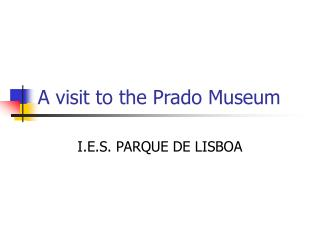 A visit to the Prado Museum