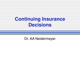 Continuing Insurance Decisions