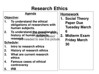 Agenda Objective : To understand the ethical obligations of researchers with human subjects.