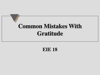 Common Mistakes With Gratitude