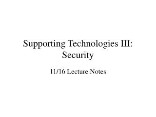 Supporting Technologies III: Security