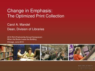 Change in Emphasis: The Optimized Print Collection