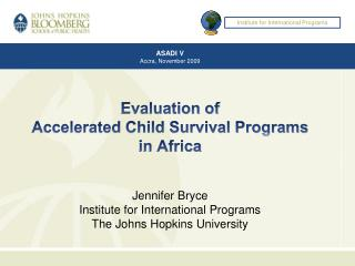 Evaluation of  Accelerated Child Survival Programs in Africa