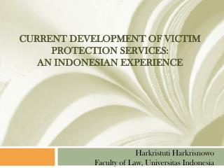 Current Development of Victim Protection Services: An Indonesian Experience
