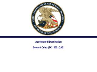Accelerated Examination Bennett Celsa (TC 1600: QAS)