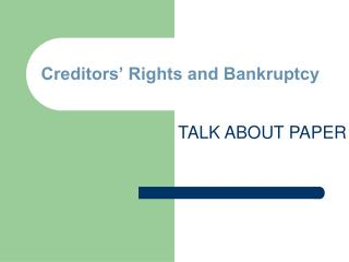 Creditors' Rights and Bankruptcy