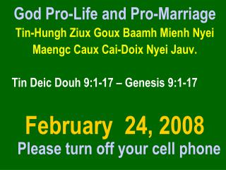 God Pro-Life and Pro-Marriage Tin-Hungh Ziux Goux Baamh Mienh Nyei  Maengc Caux Cai-Doix Nyei Jauv.  Tin Deic Douh 9: