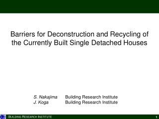 Barriers for Deconstruction and Recycling of  the Currently Built Single Detached Houses