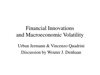 Financial Innovations  and Macroeconomic Volatility
