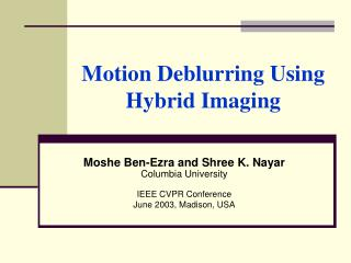 Motion Deblurring Using Hybrid Imaging