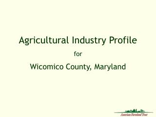Agricultural Industry Profile  for  Wicomico County, Maryland