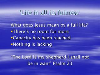 'Life in all its fullness '