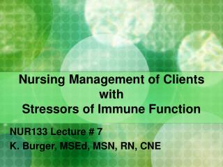 Nursing Management of Clients with Stressors of Immune Function