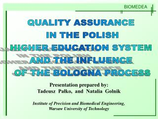 QUALITY ASSURANCE  IN THE POLISH HIGHER EDUCATION SYSTEM  AND THE INFLUENCE  OF THE BOLOGNA PROCESS