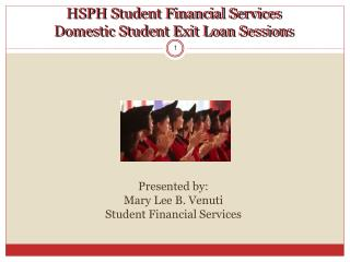 HSPH Student Financial Services Domestic Student Exit Loan Sessions