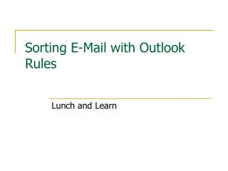 Sorting E-Mail with Outlook Rules