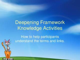 Deepening Framework Knowledge Activities