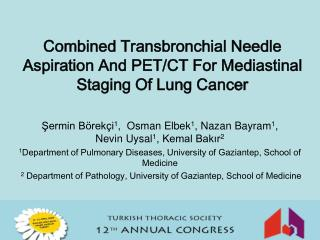 Combined Transbronchial Needle Aspiration And PET/CT For Mediastinal Staging Of Lung Cancer