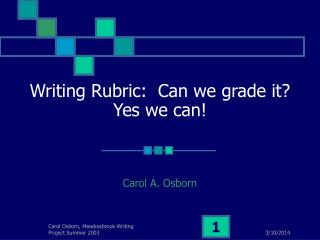 Writing Rubric:  Can we grade it?  Yes we can!