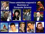 These celebrities majored in Business or Computer Science