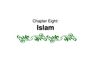 Chapter Eight: Islam