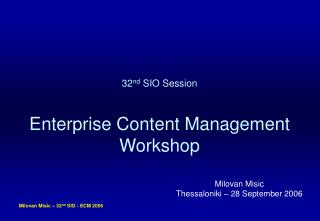 32 nd  SIO Session Enterprise Content Management Workshop