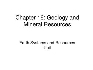 Chapter 16: Geology and Mineral Resources