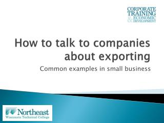 How to talk to companies about exporting