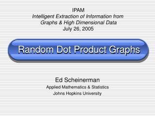 Random Dot Product Graphs