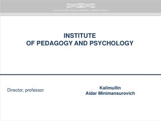 INSTITUTE  OF PEDAGOGY AND PSYCHOLOGY