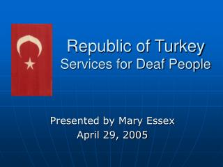 Republic of Turkey Services for Deaf People