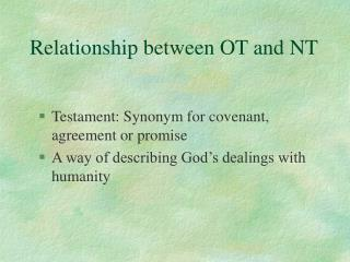 Relationship between OT and NT