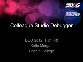 Colleague Studio Debugger