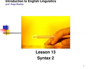 2010-11 LINGUA INGLESE 1 modulo A/B Introduction to English Linguistics prof. Hugo Bowles
