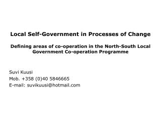 Local Self-Government in Processes of Change Defining areas of co-operation in the North-South Local Government Co-oper