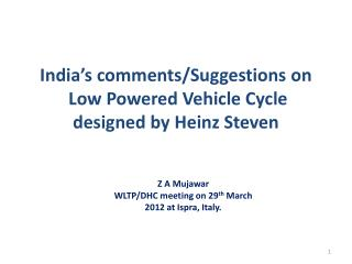 India's comments/Suggestions on  Low Powered Vehicle Cycle  designed by Heinz Steven
