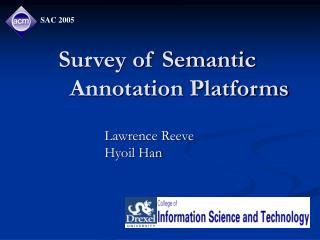 Survey of Semantic   	  Annotation Platforms