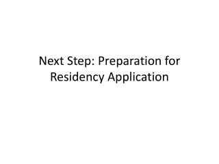 Next Step: Preparation for Residency Application