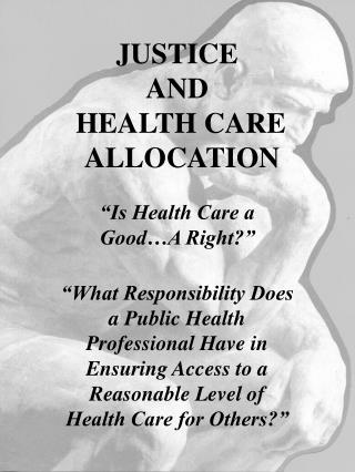 JUSTICE  AND  HEALTH CARE        ALLOCATION
