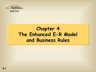 Chapter 4 The Enhanced E-R Model and Business Rules